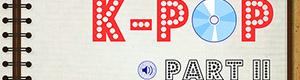 K-pop's Top Hit Songs, Part 2